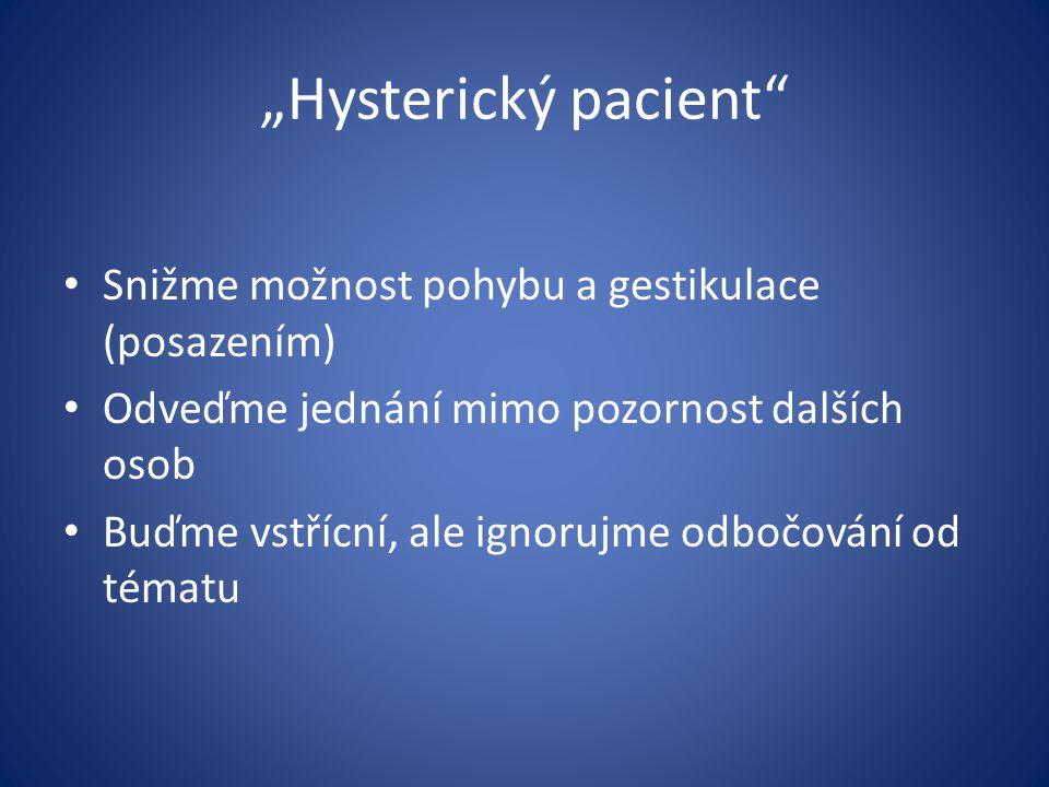 """""""Hysterický pacient Snižme možnost pohybu a gestikulace (posazením)"""