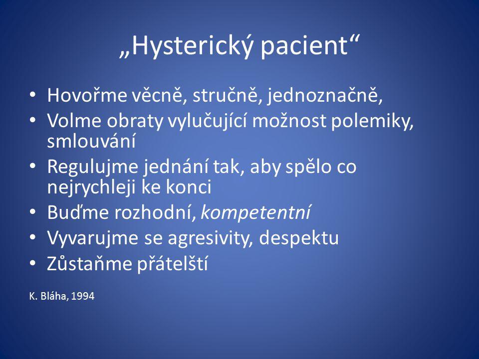 """""""Hysterický pacient Hovořme věcně, stručně, jednoznačně,"""