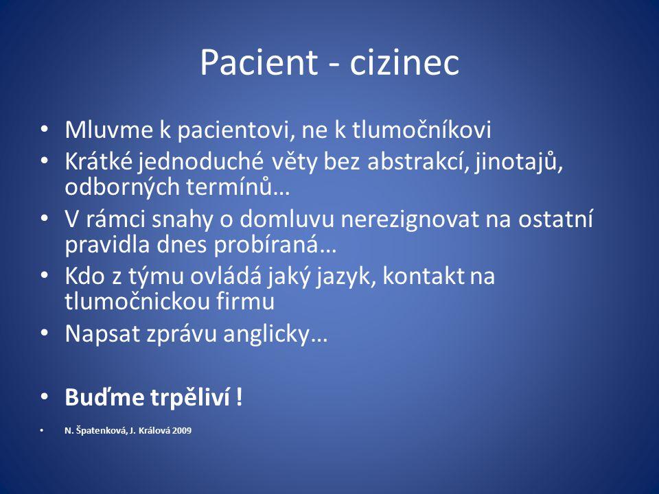 Pacient - cizinec Mluvme k pacientovi, ne k tlumočníkovi
