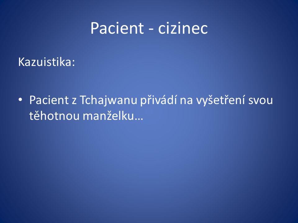 Pacient - cizinec Kazuistika: