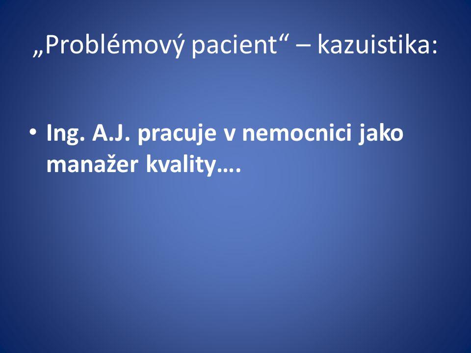 """""""Problémový pacient – kazuistika:"""