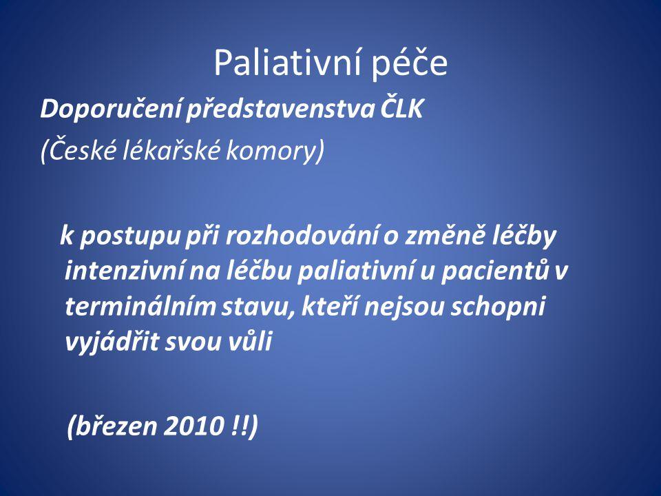 Paliativní péče Doporučení představenstva ČLK (České lékařské komory)