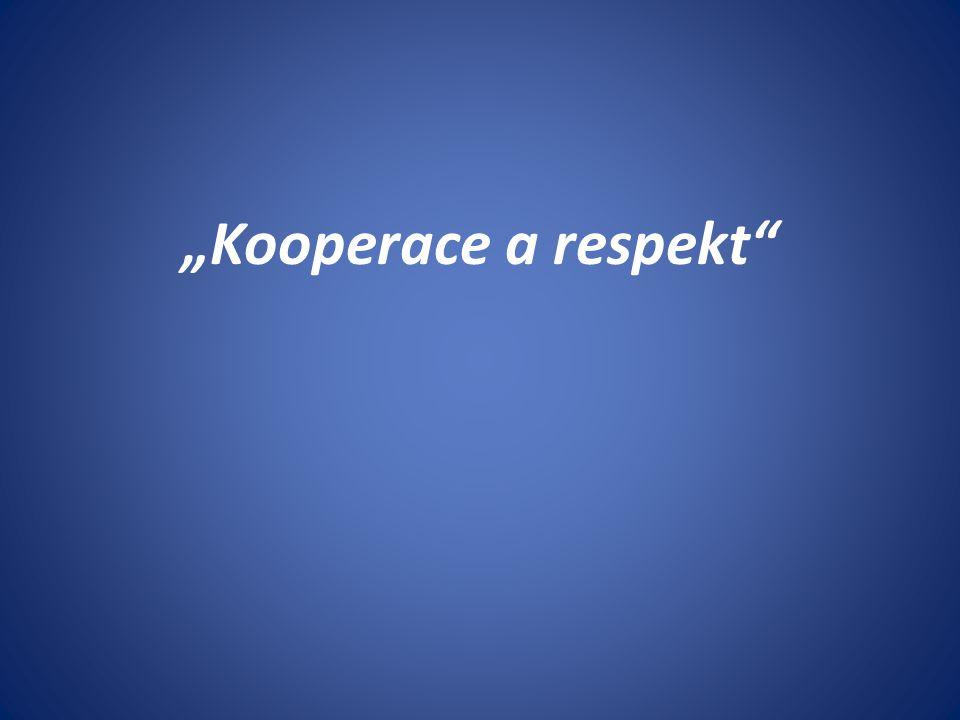 """""""Kooperace a respekt"""