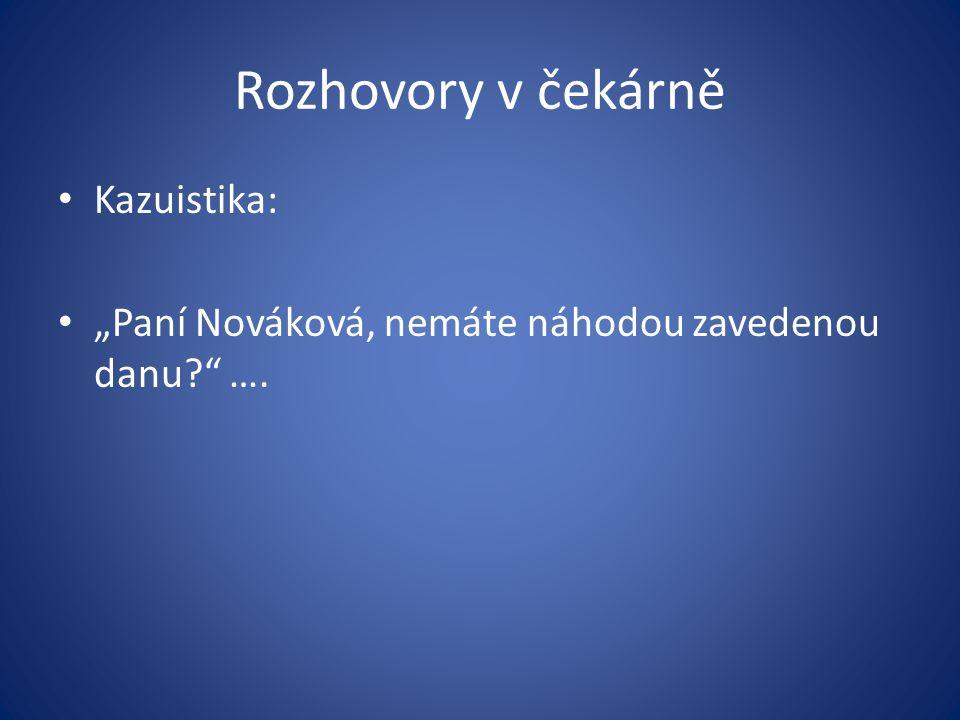 Rozhovory v čekárně Kazuistika: