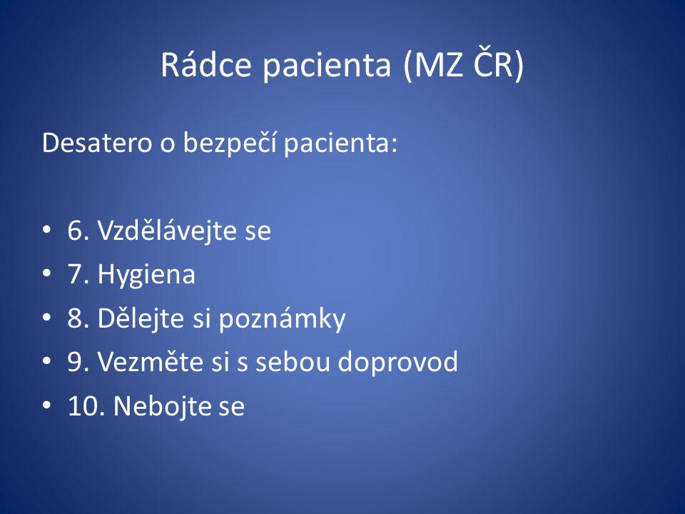 Rádce pacienta (MZ ČR) Desatero o bezpečí pacienta: 6. Vzdělávejte se