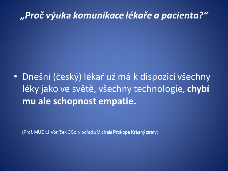 """""""Proč výuka komunikace lékaře a pacienta"""