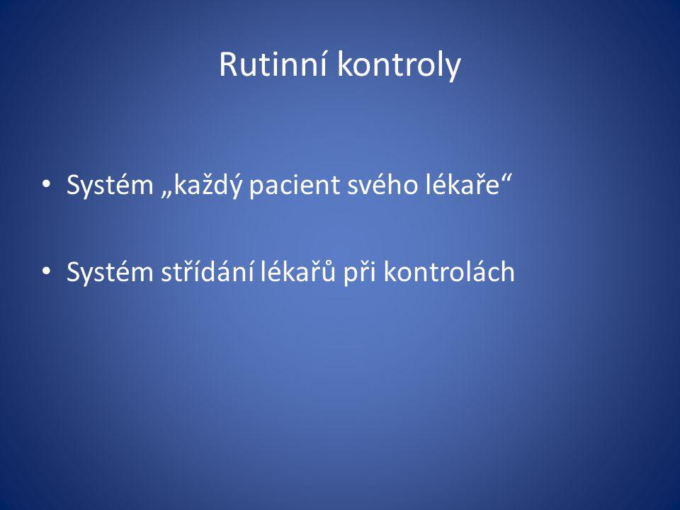 """Rutinní kontroly Systém """"každý pacient svého lékaře"""