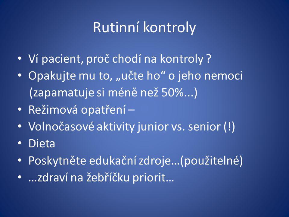 Rutinní kontroly Ví pacient, proč chodí na kontroly