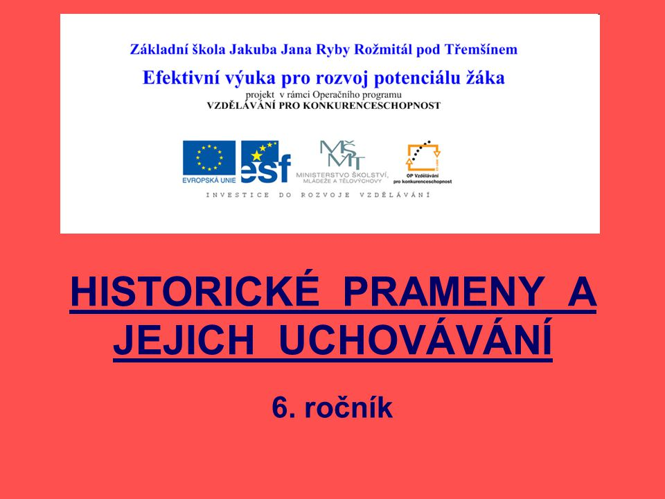 HISTORICKÉ PRAMENY A JEJICH UCHOVÁVÁNÍ