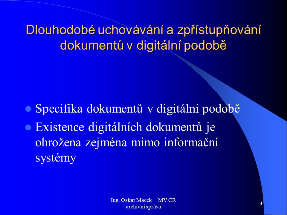 Dlouhodobé uchovávání a zpřístupňování dokumentů v digitální podobě