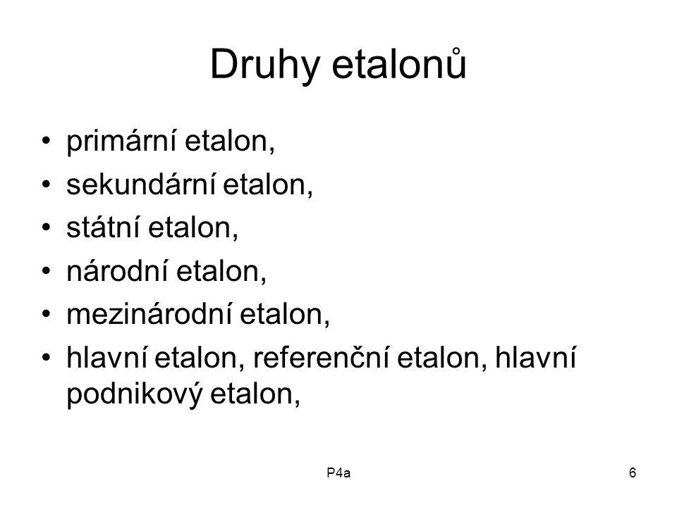 Druhy etalonů primární etalon, sekundární etalon, státní etalon,