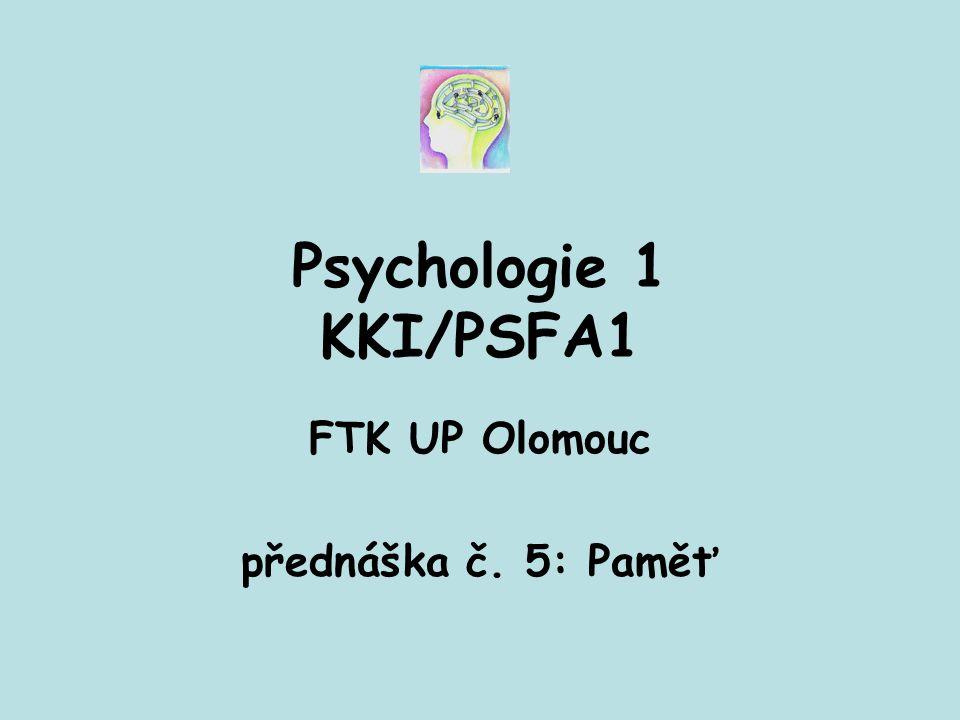 FTK UP Olomouc přednáška č. 5: Paměť