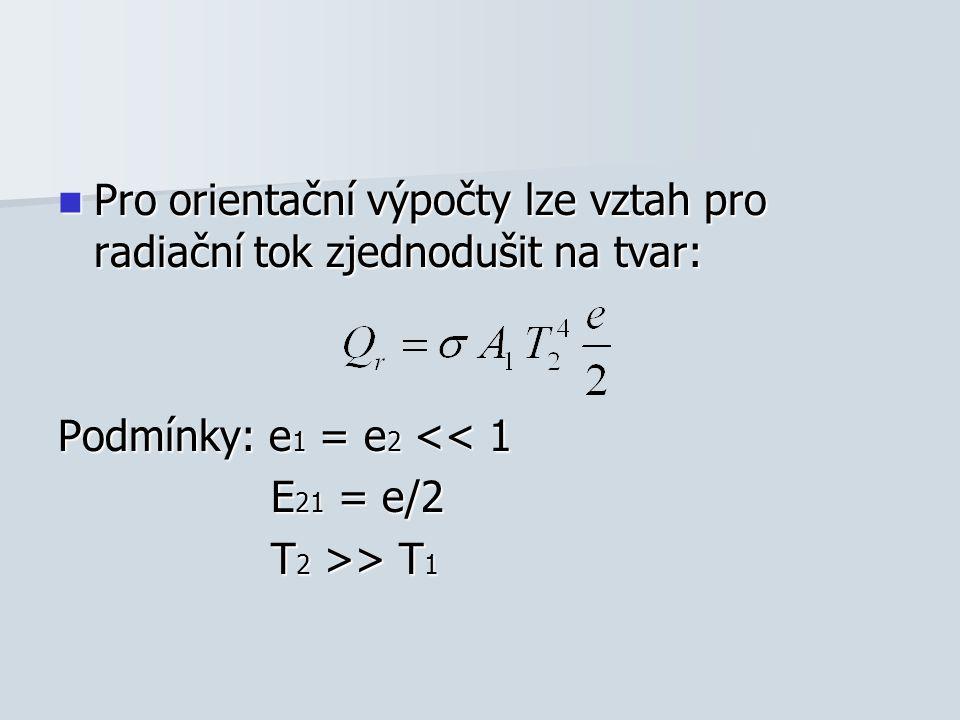 Pro orientační výpočty lze vztah pro radiační tok zjednodušit na tvar: