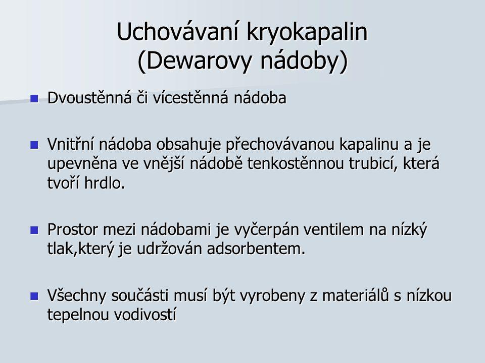 Uchovávaní kryokapalin (Dewarovy nádoby)