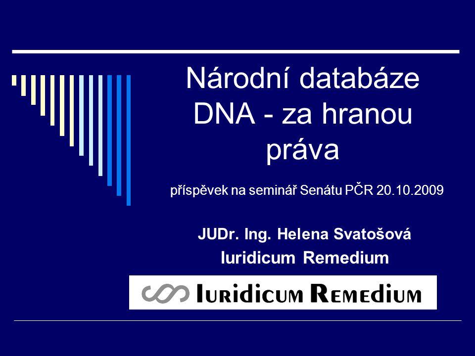 JUDr. Ing. Helena Svatošová Iuridicum Remedium