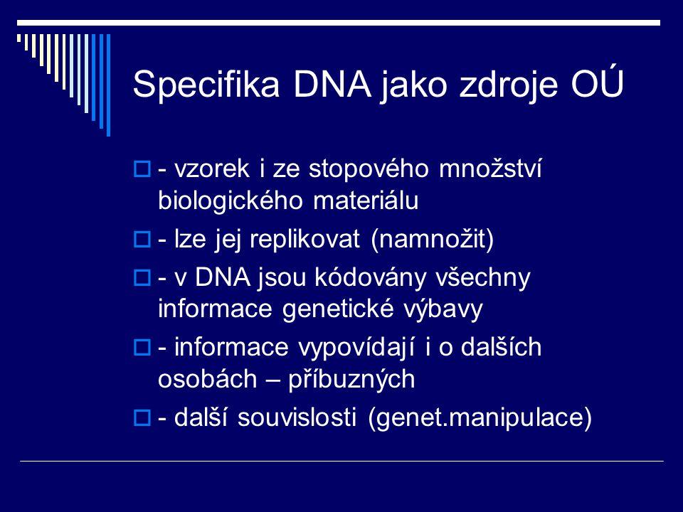 Specifika DNA jako zdroje OÚ