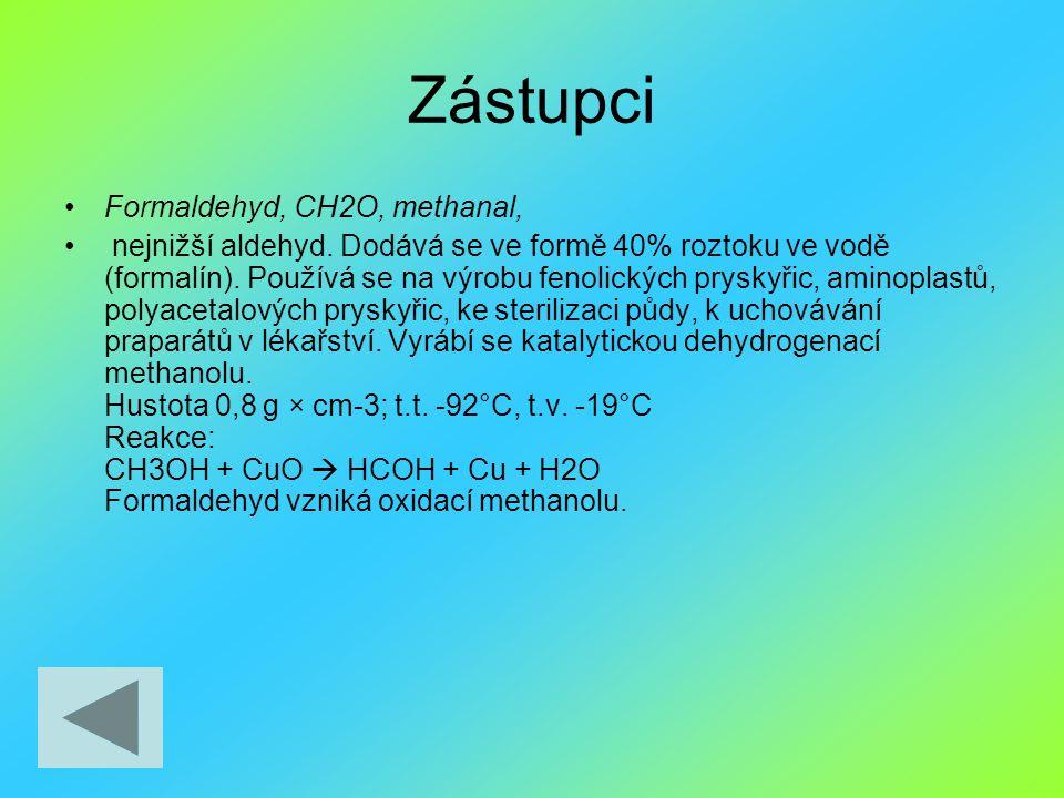 Zástupci Formaldehyd, CH2O, methanal,