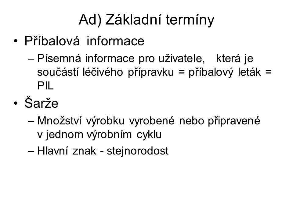 Ad) Základní termíny Příbalová informace Šarže
