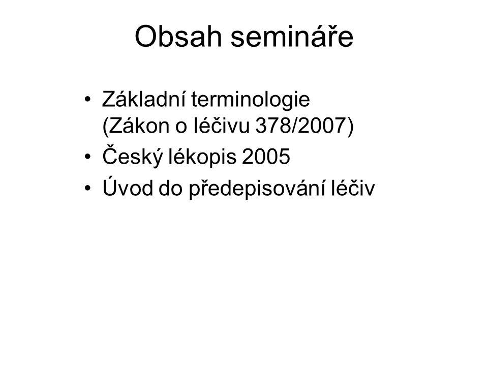 Obsah semináře Základní terminologie (Zákon o léčivu 378/2007)