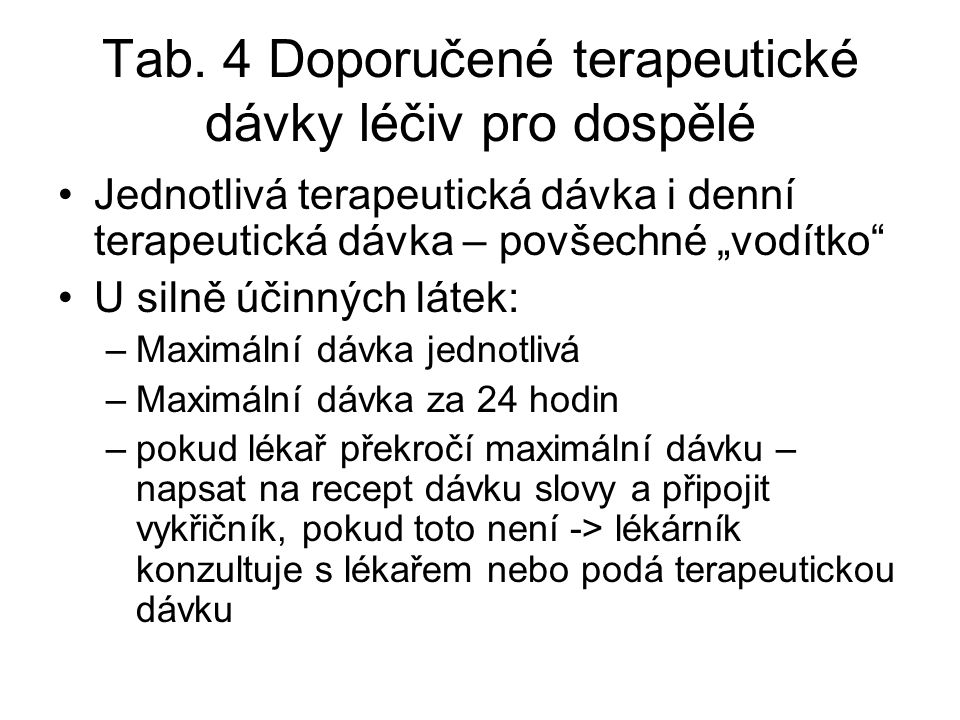 Tab. 4 Doporučené terapeutické dávky léčiv pro dospělé