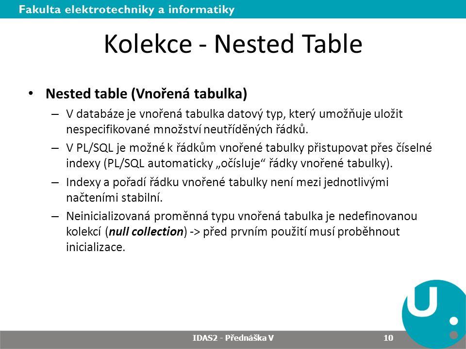 Kolekce - Nested Table Nested table (Vnořená tabulka)