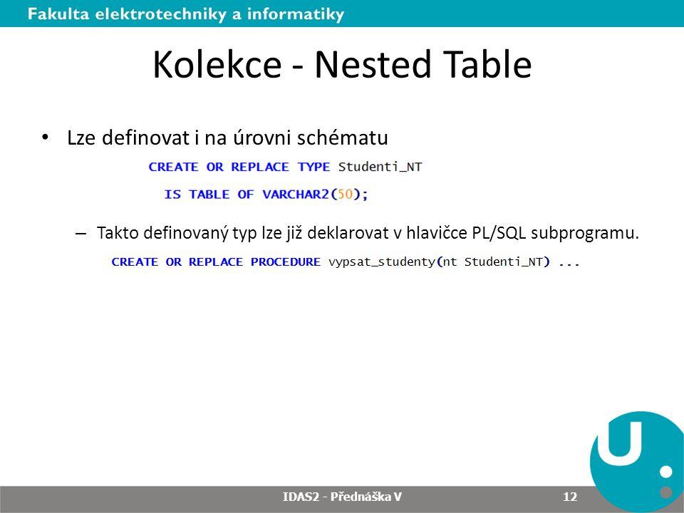 Kolekce - Nested Table Lze definovat i na úrovni schématu