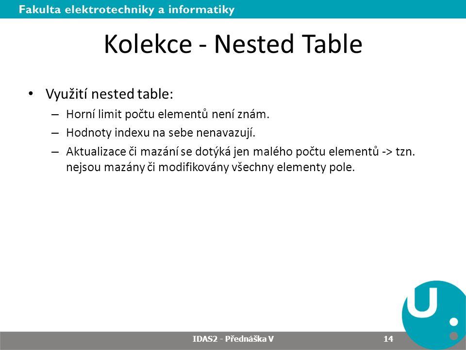 Kolekce - Nested Table Využití nested table:
