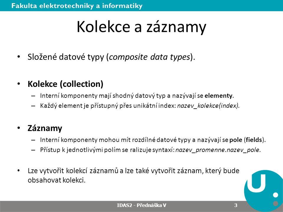 Kolekce a záznamy Složené datové typy (composite data types).