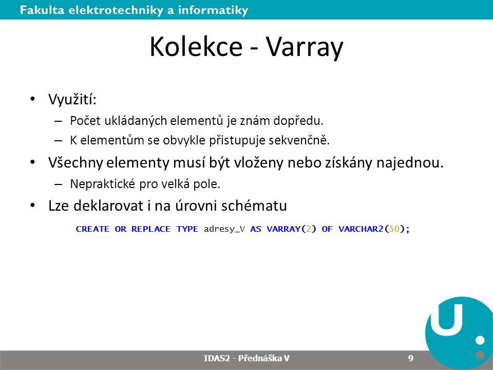 Kolekce - Varray Využití: