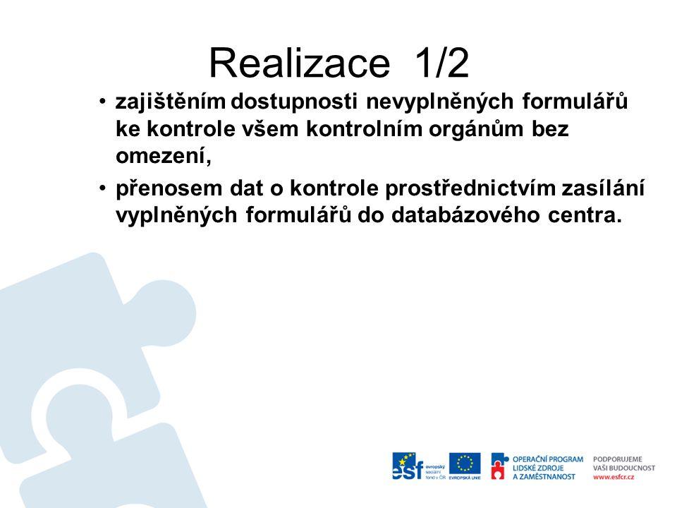 Realizace 1/2 zajištěním dostupnosti nevyplněných formulářů ke kontrole všem kontrolním orgánům bez omezení,