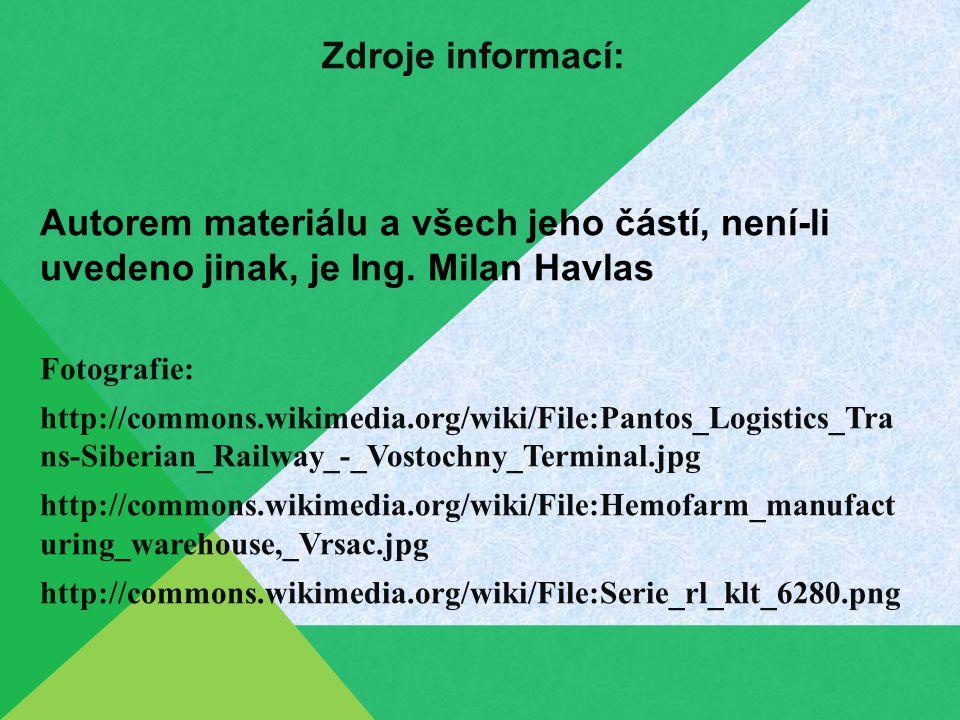 Zdroje informací: Autorem materiálu a všech jeho částí, není-li uvedeno jinak, je Ing. Milan Havlas.