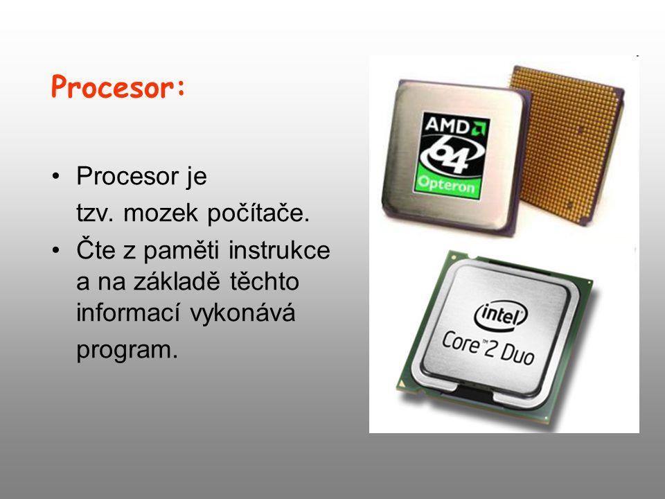 Procesor: Procesor je tzv. mozek počítače.