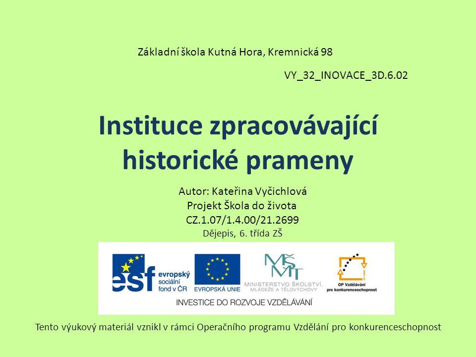 Instituce zpracovávající historické prameny
