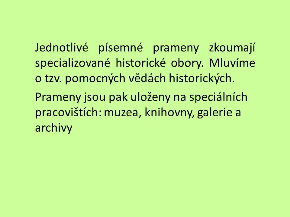 Jednotlivé písemné prameny zkoumají specializované historické obory
