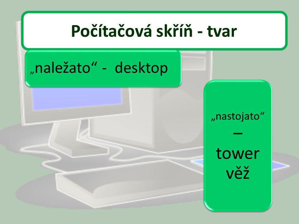 Počítačová skříň - tvar