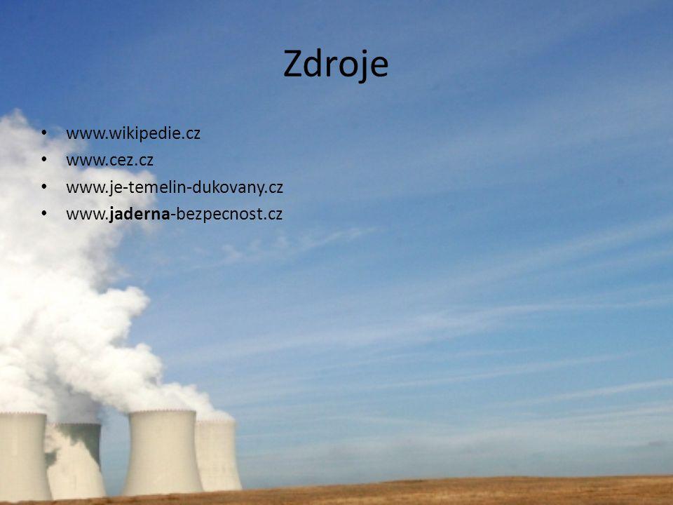 Zdroje www.wikipedie.cz www.cez.cz www.je-temelin-dukovany.cz