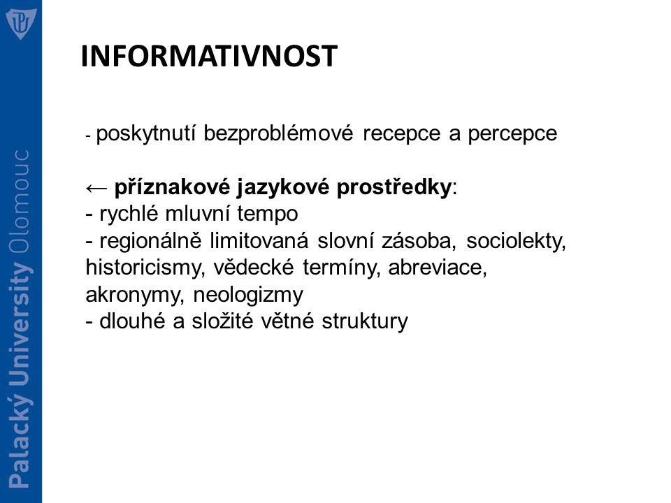 INFORMATIVNOST ← příznakové jazykové prostředky: rychlé mluvní tempo