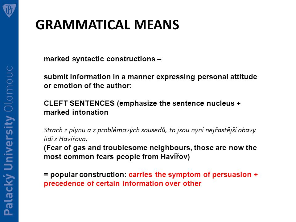 GRAMMATICAL MEANS marked syntactic constructions –