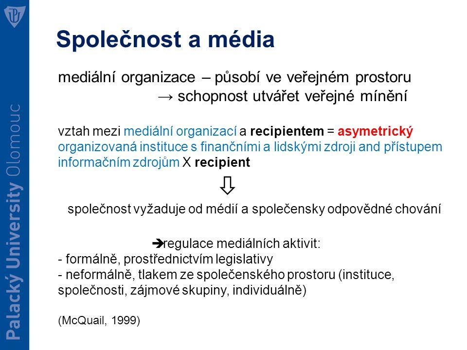 Společnost a média mediální organizace – působí ve veřejném prostoru