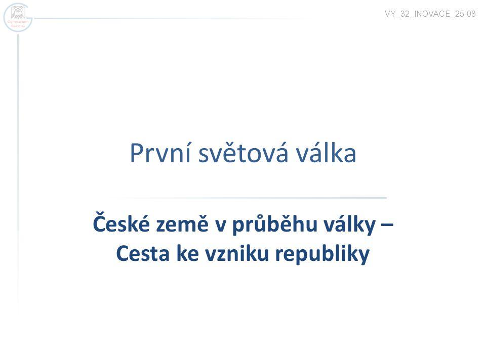České země v průběhu války – Cesta ke vzniku republiky