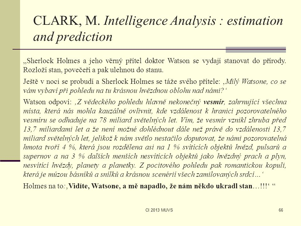 CLARK, M. Intelligence Analysis : estimation and prediction