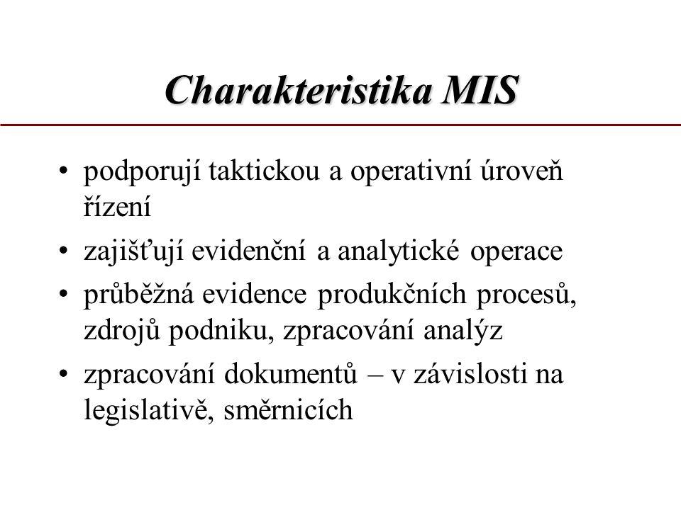 Charakteristika MIS podporují taktickou a operativní úroveň řízení