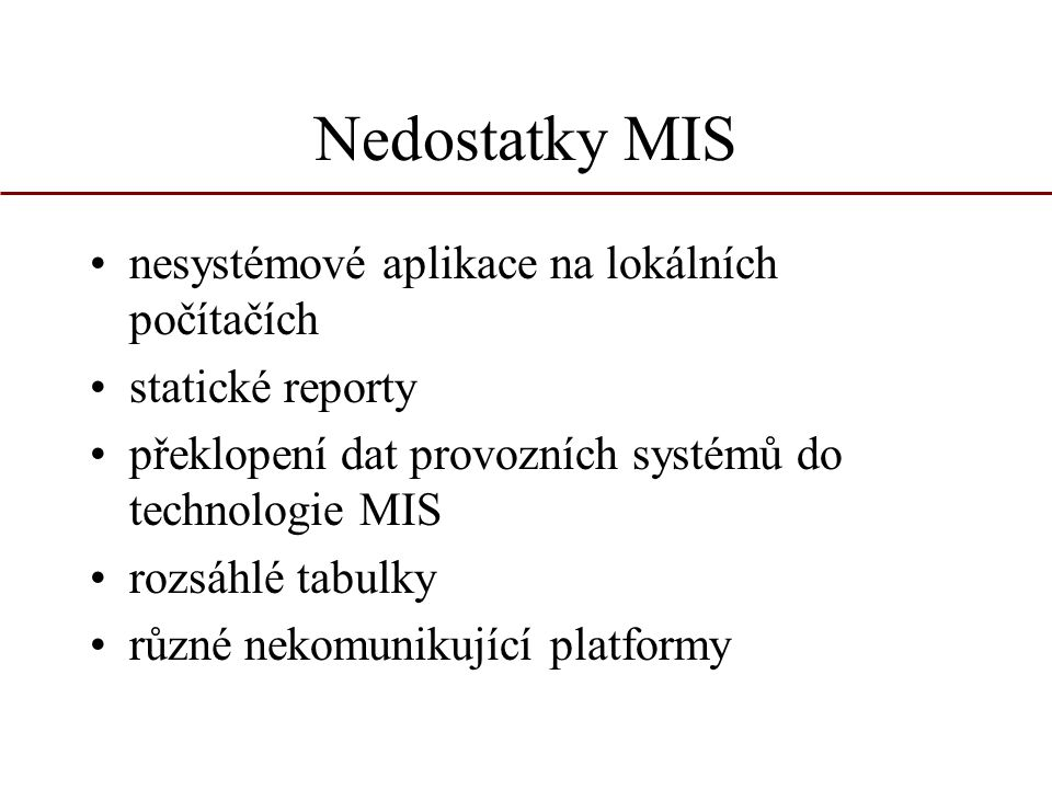 Nedostatky MIS nesystémové aplikace na lokálních počítačích
