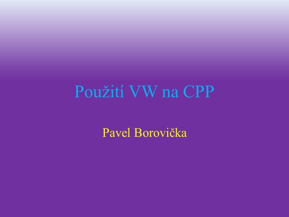Použití VW na CPP Pavel Borovička