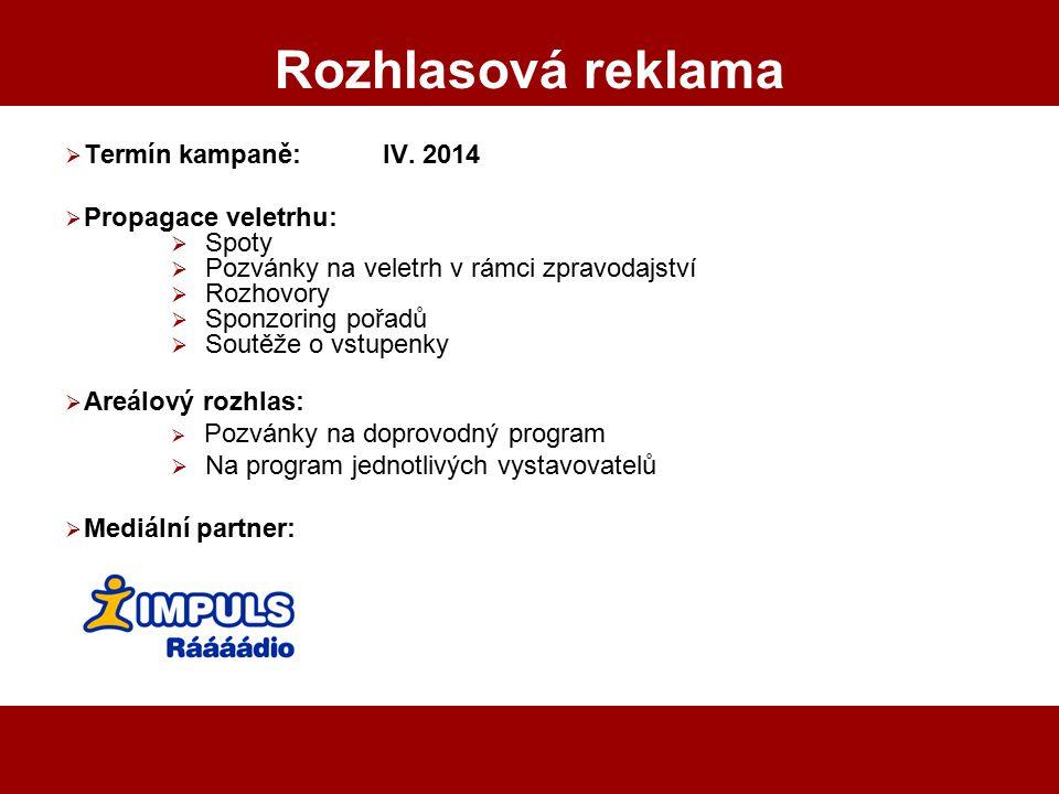 Rozhlasová reklama Termín kampaně: IV. 2014 Propagace veletrhu: Spoty