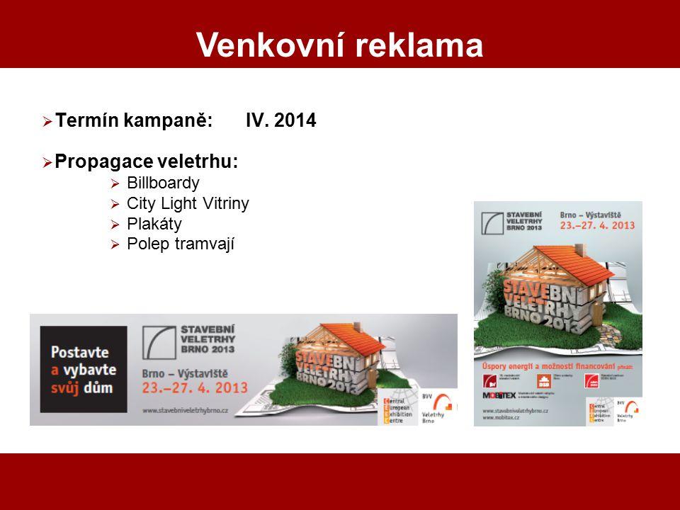 Venkovní reklama Termín kampaně: IV. 2014 Propagace veletrhu: