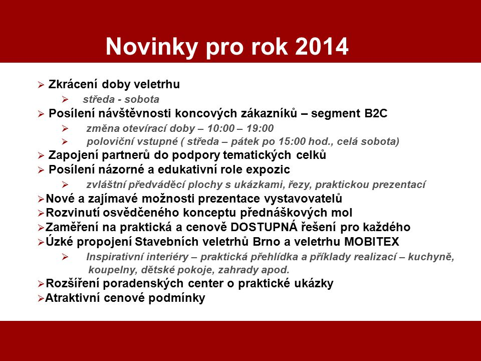 Novinky pro rok 2014 Zkrácení doby veletrhu středa - sobota