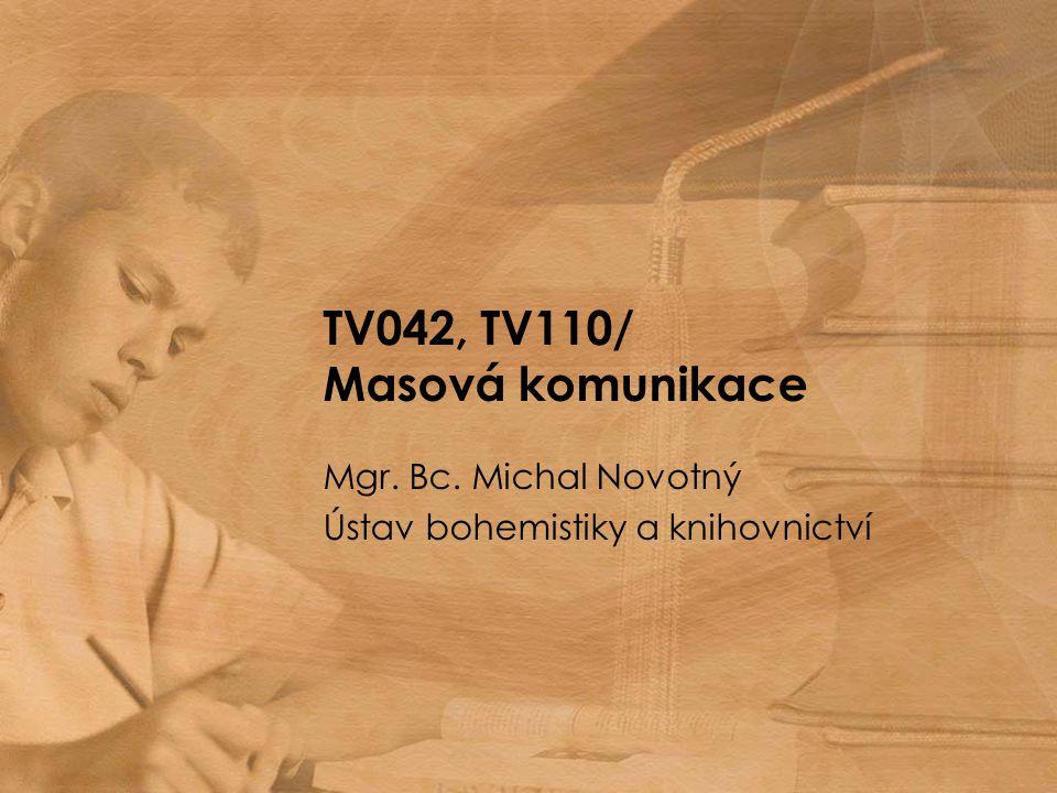 TV042, TV110/ Masová komunikace