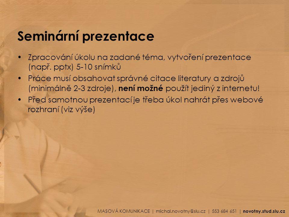 Seminární prezentace Zpracování úkolu na zadané téma, vytvoření prezentace (např. pptx) 5-10 snímků.