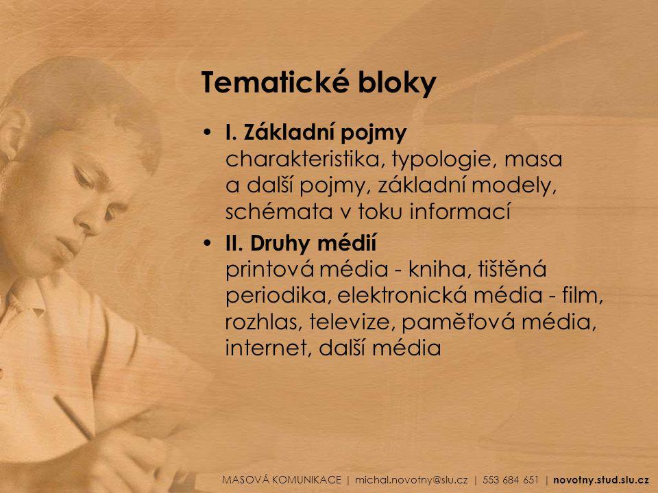 Tematické bloky I. Základní pojmy charakteristika, typologie, masa a další pojmy, základní modely, schémata v toku informací.